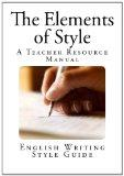 The Elements of Style (Style Guide and Elementary Rules of Usage)
