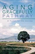 The Aging Gracefully Pathway: A Toolkit for the Journey