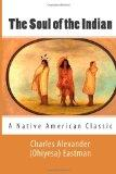 The Soul of the Indian (A Native American Classic)