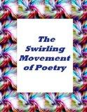 The Swirling Movement Of Poetry