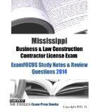 Mississippi Business & Law Construction Contractor License Exam ExamFOCUS Study Notes & Revi...