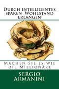 Durch intelligentes sparen Wohlstand erlangen (German Edition)