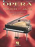 Opera with a Touch of Jazz: 18 Beloved Masterpieces for Solo Piano