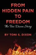From Hidden Pain To Freedom: The Toni Dixon Story