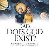 Dad, Does God Exist?
