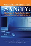 Online Instructor Sanity: Stories and Self-Reflection to Bring Joy to Your Online World