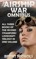 The Airship War Omnibus (Gears of a Mad God)