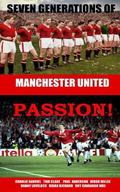 Seven Generations of Manchester United Passion!: Through Tragedy and Triumphs: We all Follow...