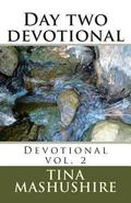 Day two devotional: Devotional vol. 2