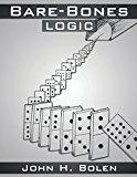 Bare-Bones Logic: An Introduction to Logic