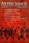 Alt Hist Issue 6: The Magazine of Historical Fiction and Alternate History (Volume 6)