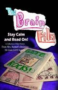 The Brain Files: Keep Calm and Read On (Bichsel's GATE Stories) (Volume 1)