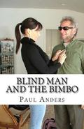Blind Man and the Bimbo (Paul Anders, detective) (Volume 1)