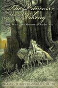 The Princess and the Viking: Love, Magic, and Mayhem in Old Ireland (Volume 1)