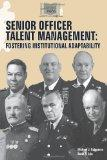 Senior Officer Talent Management: Fostering Institutional Adaptability