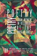 Poetry from Women in Recovery at the House of Grace