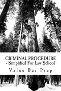 CRIMINAL PROCEDURE - Simplified For Law School: The 4th, 5th, 6th and 8th amendments are the...