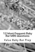12 Most Frequent Baby Bar MBE Questions: Drawn from Contracts, Torts, Criminal Law.
