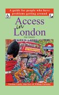 Access in London (POD Version): A guide for people who have problems getting around