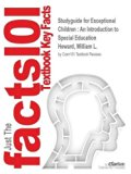 Studyguide for Exceptional Children: An Introduction to Special Education by Heward, William...