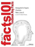 Studyguide for Organic Chemistry by Wade, Leroy G., ISBN 9780321862532