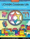 L'Chaim: Celebrate Life: Judaic Expressions to Color & Inspire (Design Originals)