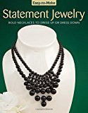 Easy-to-Make Statement Jewelry: Bold Necklaces to Dress Up or Dress Down