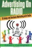 Advertising on Radio: Strategy and Business Marketing with Radio