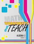 Worksheets That Teach: Algebra 2, Volume IV (Volume 4)