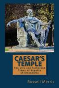 Caesar's Temple: The Life and Turbulent Times of Hypatia of Alexandria