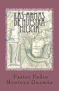 Las Armas de Nuestra Milicia (Spanish Edition)