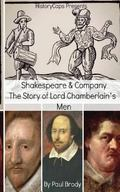 Shakespeare & Company: The Story of Lord Chamberlain's Men
