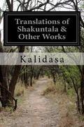 Translations of Shakuntala & Other Works