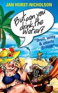 But Can You Drink The Water? (Droll,witty and utterly British)