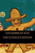 Gingerbread Man: The Ultimate Edition