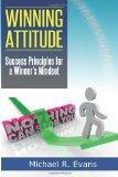 Winning Attitude: Success Principles for A Winner's Mindset