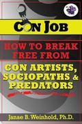 CON JOB: How To Break Free From Con Artists, Sociopaths & Predators