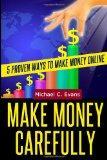 Make Money Carefully: 5 Proven Ways to Make Money Online