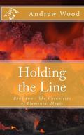 Holding the Line: Book two : The Chronicles of Elemental Magic (Volume 2)