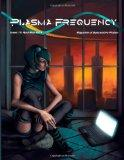Plasma Frequency Magazine: Issue 11: April/May 2014 (Volume 11)