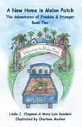 A New Home in Melon Patch, The Adventures of Freddie & Stumper - Book Two (Volume 2)