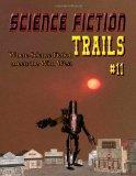 Science Fiction Trails 11: Where Science Fiction Meets the Wild West