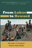 From Labor to Reward: Black Church Beginnings in San Francisco, Oakland, Berkeley, and Richm...