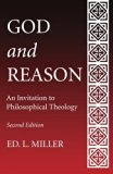 God and Reason: An Invitation to Philosophical Theology, Second Edition