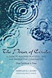 The Power of Circles: A Guide to Building Peaceful, Just, and Productive Communities - One C...