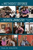 The Methodist Defense of Women in Ministry: A Documentary History