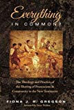 Everything in Common?: The Theology and Practice of the Sharing of Possessions in Community ...
