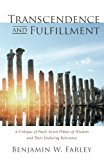 Transcendence and Fulfillment: A Critique of Paul's Seven Pillars of Wisdom and Their Enduri...