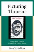 Picturing Thoreau : Henry David