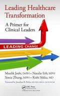 Leading Healthcare Transformation : A Primer for Clinical Leaders
